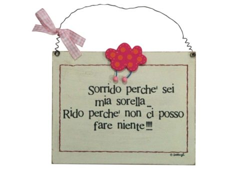 targhetta targa in legno con frasi spiritose , regalo per le sorelle , frase dedica alla sorella,creazioni dettagli,plate wooden plate with witty phrases, gift for sisters, sentence devoted to his sister, creations details