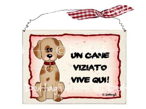 targhetta con frasi simpatiche e spiritose sui cani,creazioni dettagli,plate with funny and witty phrases on dogs, creations details